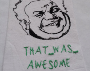 ... ; Tommy Boy embroidery, funny movie quotes, Chris Farley quote, 4x6