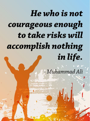 Courage quote - Muhammad Ali