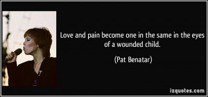 Love and pain become one in the same in the eyes of a wounded child ...