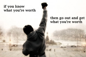Sales Quotes, Rocky Quotes, You R Worth, Rocky Balboa Quotes ...