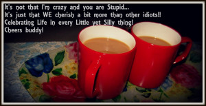 It's just that WE cherish a bit more than other idiots!