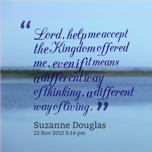 5652-lord-help-me-accept-the-kingdom-offered-me-even-if-it-means.png