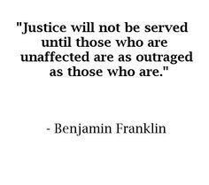 ... establish justice and feels like we have to wait to be served justice