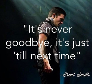 Brent Smith quote