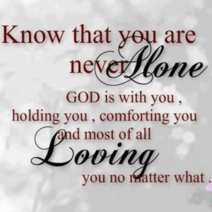 You are never... God is always...