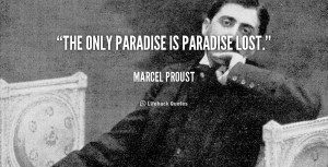 quote-Marcel-Proust-the-only-paradise-is-paradise-lost-55291.png