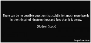 There can be no possible question that cold is felt much more keenly ...