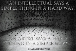 An intellectual says a simple thing in a hard way . . .