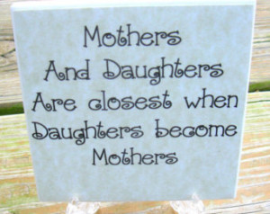Mother Daughter MOM Quote Tile Mot hers Day Gift ...