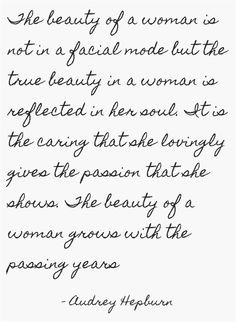 Love Audrey Hepburn quotes. This one is so true!!