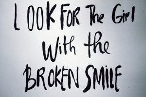 look for the girl with the broken smile