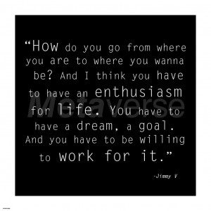 Enthusiasm for Life, Jimmy V Quote art print