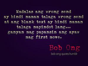 ... napindot lang…ganyan mag papansin ang ayaw mag first move. - Bob Ong