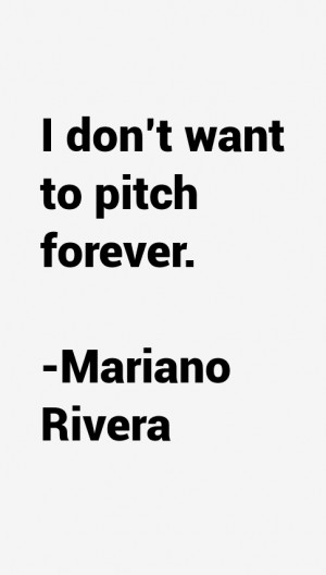 Mariano Rivera Quotes & Sayings
