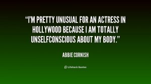 pretty unusual for an actress in Hollywood because I am totally ...