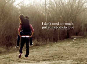 ... too much just somebody to love love love quotes via musicandlyricss