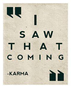 SAW THAT.....KARMA.....