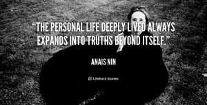 The personal life deeply lived always expands into truths beyond ...