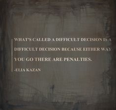 what's called a difficult decision is a difficult decision because ...