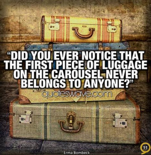 ... the first piece of luggage on the carousel never belongs to anyone