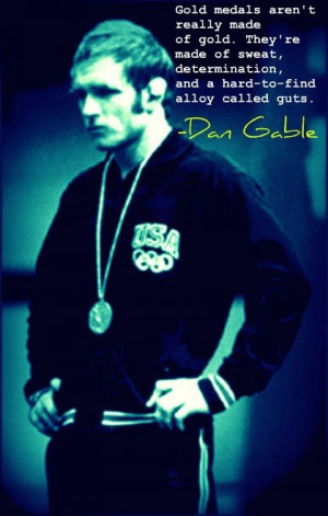 ... else in life is easy poster dan gable quotes wrestling quotes once you
