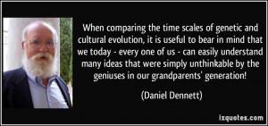 More Daniel Dennett Quotes
