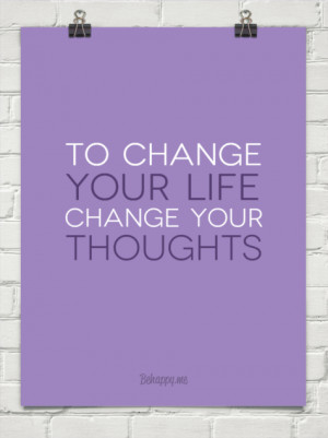 To change your life change your thoughts #149720