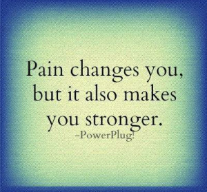 pain-changes-you-quote