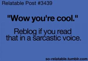 quote Cool quotes reblog reblog if sarcastic blog sarcasm