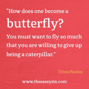 Butterfly Quotes And Sayings About Happiness: Trina Paulus Quotes ...