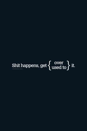 Shit Happens Quotes