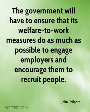 The government will have to ensure that its welfare-to-work measures ...