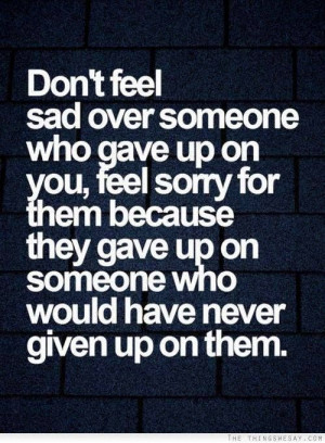 I Don't Feel Sorry for You Quotes