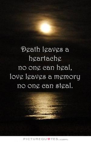 Death Quotes Memories Quotes Heartache Quotes Loss Quotes