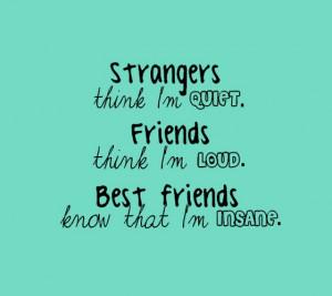 Strangers think I am quiet friends think