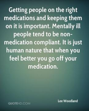 medications and keeping them on it is important. Mentally ill people ...