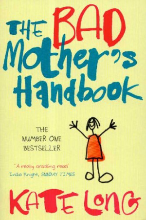 Quotes About Bad Mothers