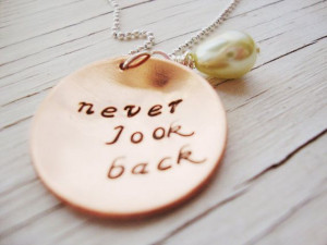 Inspirational quote Never look back handstamped by Lolasjewels
