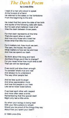 This was read at my grandma's funeral. My favorite poem ever. The dash ...