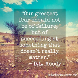 "... really matter."" D.L. Moody #quote brilliantbusinessmoms.com"