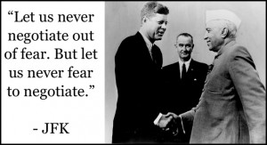William Fisher offers the above quote from President John F. Kennedy ...