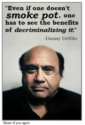 danny devito marijuana quote