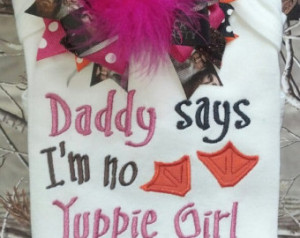Daddys Little Country Girl Quotes Daddy Says Im No Yuppie picture