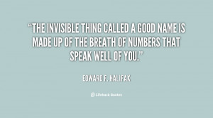 The invisible thing called a Good Name is made up of the breath of ...