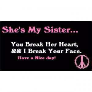You don't mess with sisters!