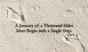 Journey Of Thousand A Miles Must Began With A Single Step