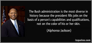 The Bush administration is the most diverse in history because the ...