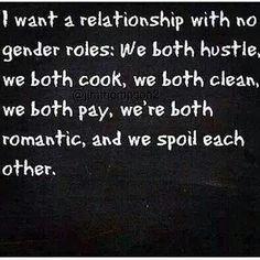 Relationship ...no gender roles More