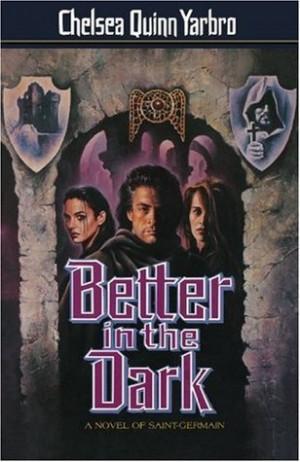 "Start by marking ""Better in the Dark (Saint-Germain, #8)"" as Want ..."