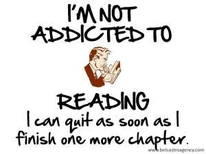... Reading I Can Quit As Soon As i Finish One More Chapter - Book Quote